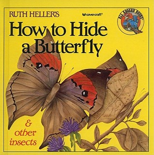 How to Hide a Butterfly & Other Insects  by  Ruth Heller