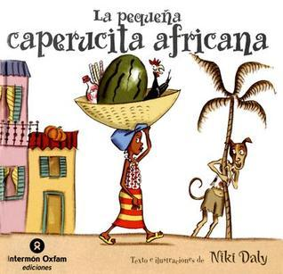 La Pequena Caperucita Africana/ The Little African Red Ridding Hood Niki Daly