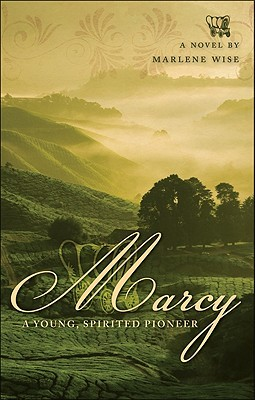 Marcy: A Young, Spirited Pioneer  by  Marlene Wise