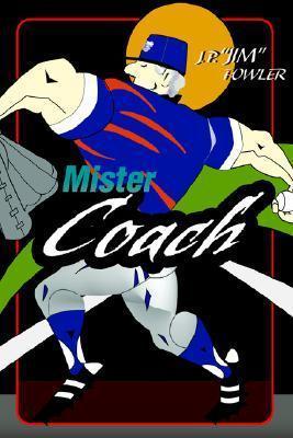 Mister Coach J. P. Fowler