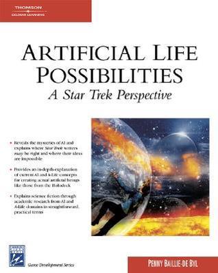 Artificial Life Possibilities: A Star Trek Perspective Penny de Byl