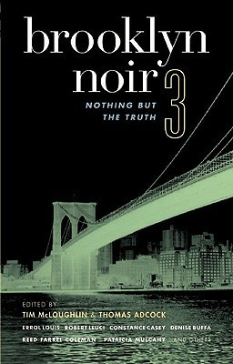 Brooklyn Noir 3: Nothing But the Truth (Akashic Noir)  by  Tim McLoughlin