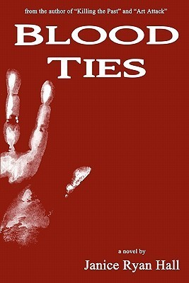 Blood Ties  by  Janice Hall