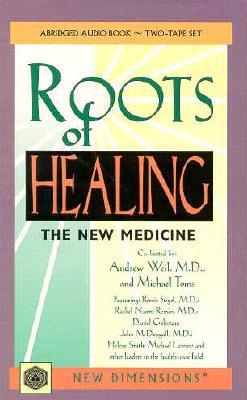 Roots of Healing: The New Medicine  by  Andrew Weil