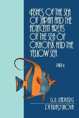Fishes of the Sea of Japan and the Adjacent Areas of the Sea of Okhotsk and the Yellow Sea  by  G. U. Lindberg