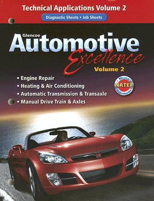 Glencoe Automotive Excellence, Volume 2: Technical Applications  by  McGraw-Hill Publishing