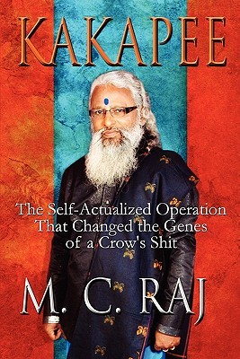 Kakapee: The Self-Actualized Operation That Challenged the Genes of a Crows Shit M. C. Raj