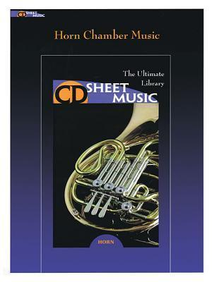 Horn Chamber Music: The Ultimate Collection CD Sheet Music