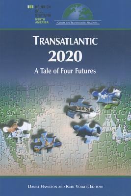 Transatlantic 20/20: A Tale of Four Futures Daniel Hamilton