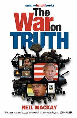 The War On Truth  by  Neil Mackay