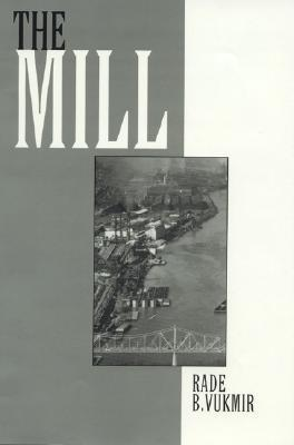 The Mill  by  Rade B. Vukmir