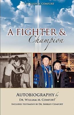 Dr. William M. Comfort, a Fighter and Champion William M. Comfort
