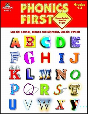 Phonics First, Grades 1-3: Special Sounds, Blends and Diagraphs, Special Vowels  by  Jean Wolff