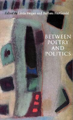Between Poetry and Politics: Essays in Honour of Enda McDonagh Linda   Hogan