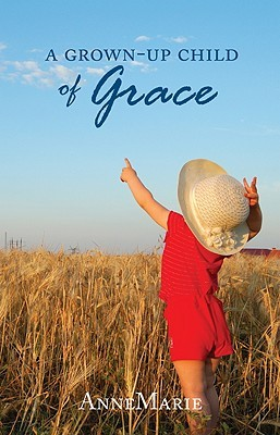 A Grown-Up Child of Grace Annemarie