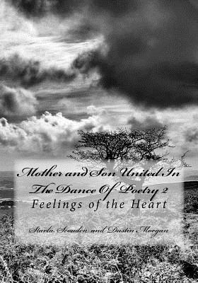Mother and Son United in the Dance of Poetry 2: Feelings of the Heart Starla Scouden