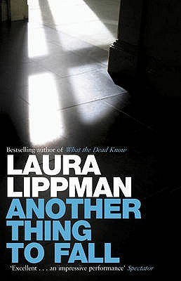 Another Thing To Fall (Tess Monaghan #10)  by  Laura Lippman