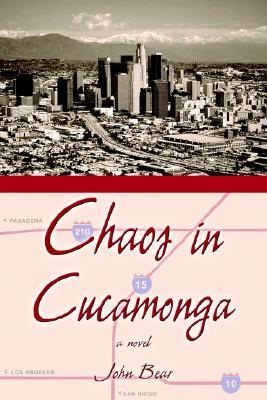 Chaos in Cucamonga  by  John Bear