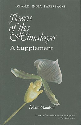 Flowers of the Himalaya: A Supplement Adam Stainton