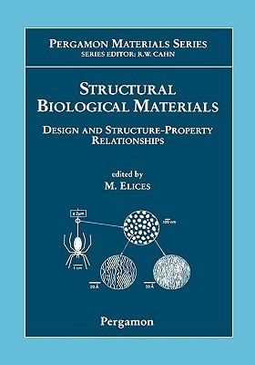 Structural Biological Materials: Design and Structure-Property Relationships  by  Manuel Elices
