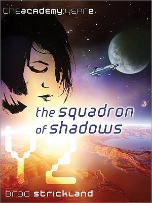 Squadron of Shadows (The Academy, Year 2)  by  Brad Strickland
