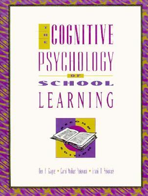 The Cognitive Psychology Of School Learning  by  Ellen D. Gagné