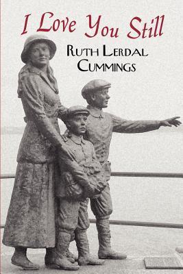 I Love You Still  by  Ruth Lerdal Cummings