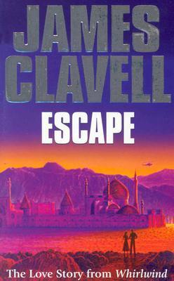 Escape: The Love Story from Whirlwind  by  James Clavell