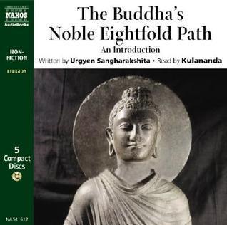 The Buddhas Noble Eightfold Path: An Introduction  by  Urgyen Sangharakshita