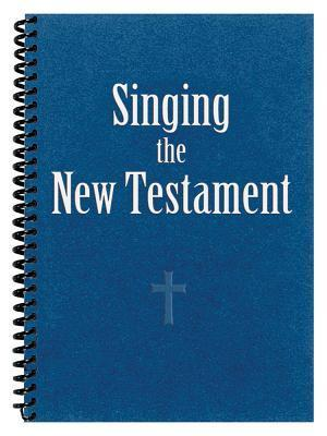 Singing the New Testament  by  Joyce Borger