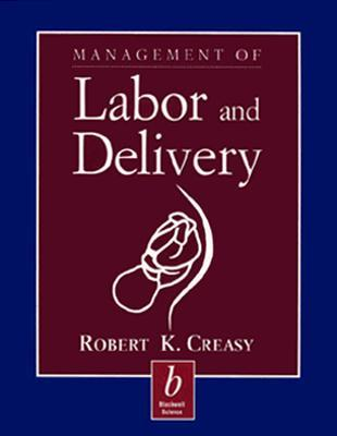 Management of Labor and Delivery  by  Robert K. Creasy