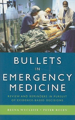 Bullets in Emergency Medicine: Review and Reminders in Pursuit of Evidence-Based Decisions Beena Wycliffe