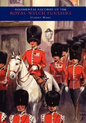 Regimental Records of the Royal Welch Fusiliers - Vol IV. 1915-1918. Turkey - Bulgaria - Austria C.H. Dudley Ward