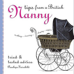 Tips from a British Nanny: Tried & Tested Advice Penelope Fairchild