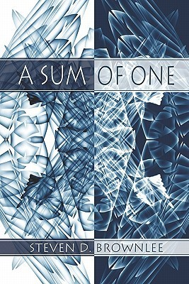 A Sum of One  by  Steven D. Brownlee
