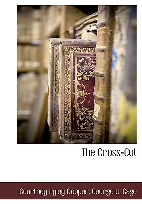 The Cross-Cut  by  Courtney Cooper