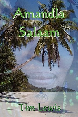 Amandla Salaam  by  Tim Lewis