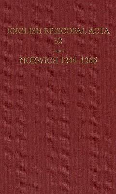 English Episcopal ACTA 32, Norwich 1244-1266  by  Christopher Harper-Bill