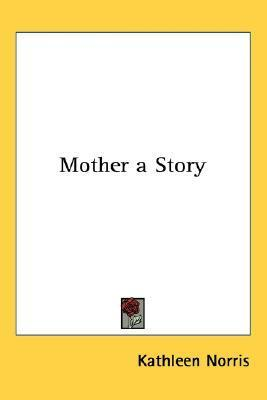 Mother a Story Kathleen Thompson Norris