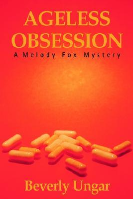 Ageless Obsession  by  Beverly Ungar