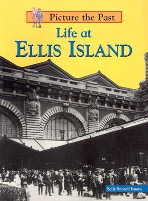 Life at Ellis Island Sally Senzell Isaacs