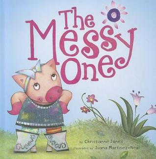The Messy One  by  Christianne C. Jones