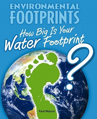 How Big Is Your Water Footprint?  by  Paul Mason