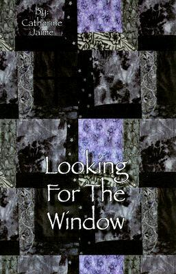 Looking for the Window Catherine Jaime