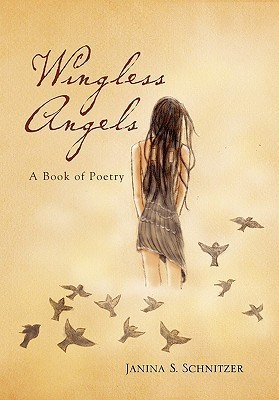 Wingless Angels  by  Janina Schnitzer