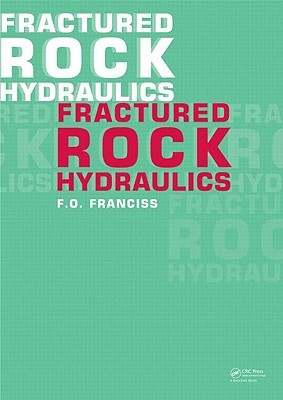 Fractured Rock Hydraulics  by  F.O. Franciss
