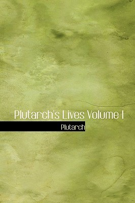 Plutarchs Lives 1  by  Plutarch