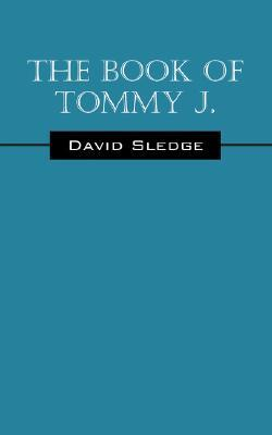 The Book of Tommy J David Sledge