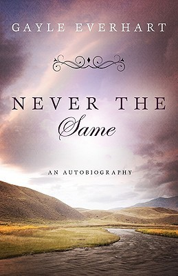 Never the Same  by  Gayle Everhart