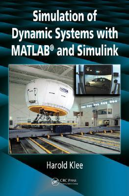 Simulation of Dynamic Systems with MATLAB and Simulink Harold Klee